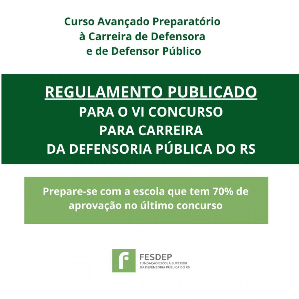 REGULAMENTO PUBLICADO PARA O VI CONCURSO PARA CARREIRA DA DEFENSORIA PUBLICA DO RS