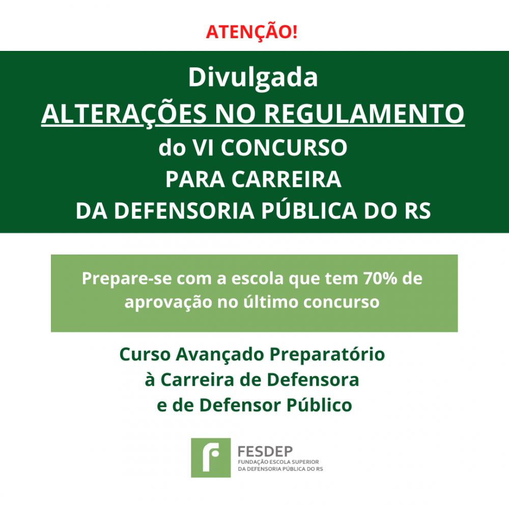 REGULAMENTO PUBLICADO PARA O VI CONCURSO PARA CARREIRA DA DEFENSORIA PUBLICA DO RS 2